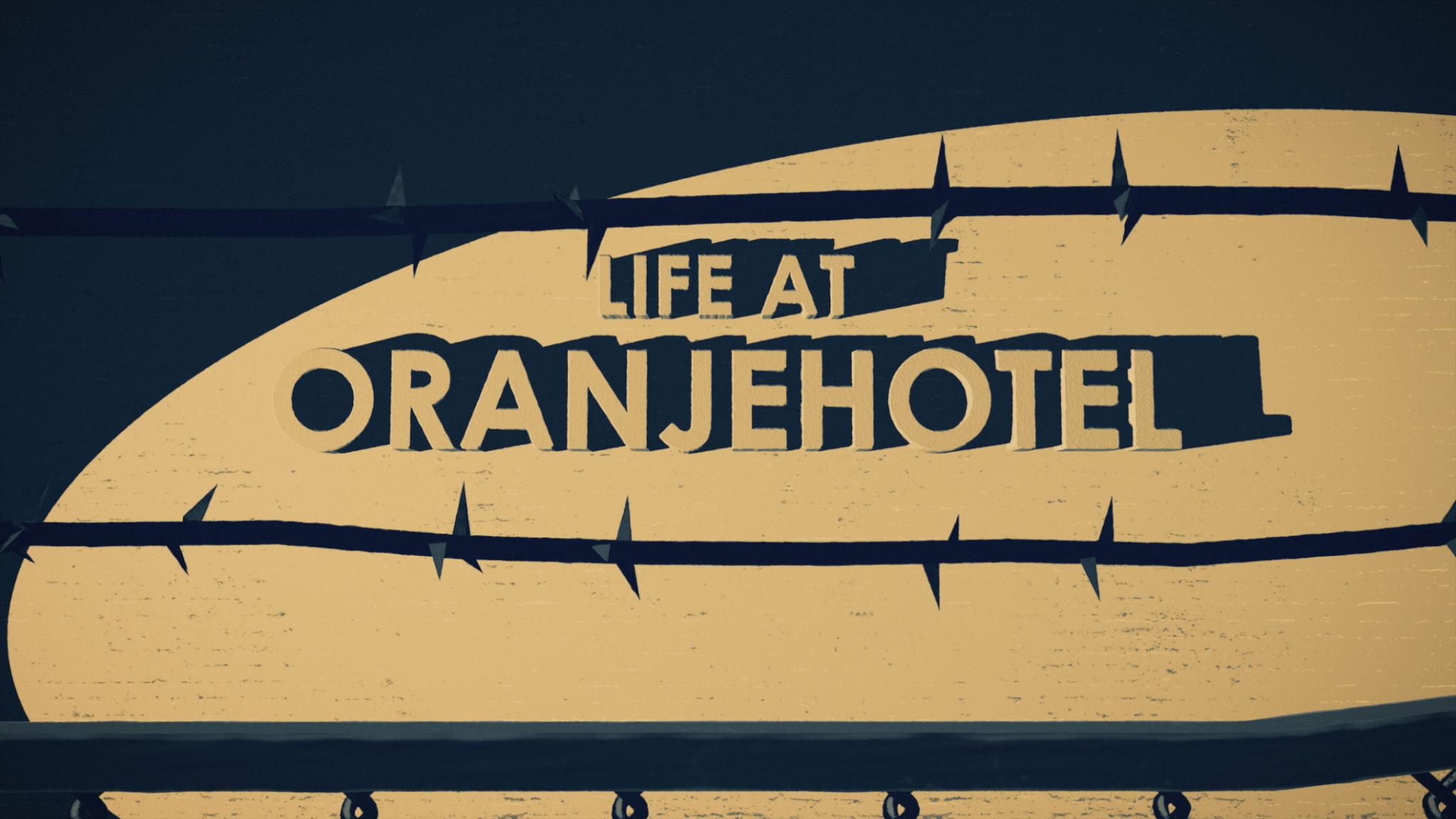 Life at Oranjehotel